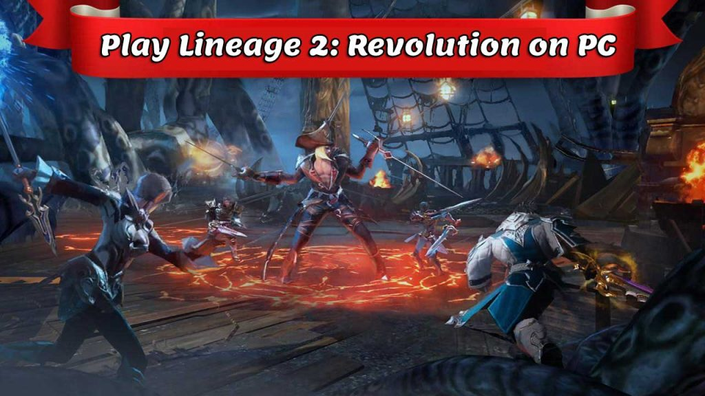Play Lineage 2: Revolution on PC